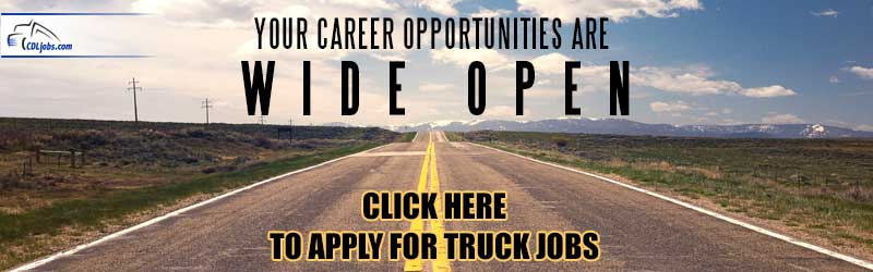Apply for CDL Truck Driving Jobs